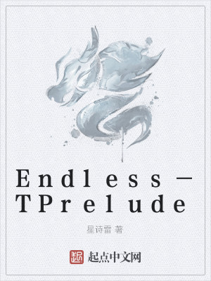 Endless-TPrelude